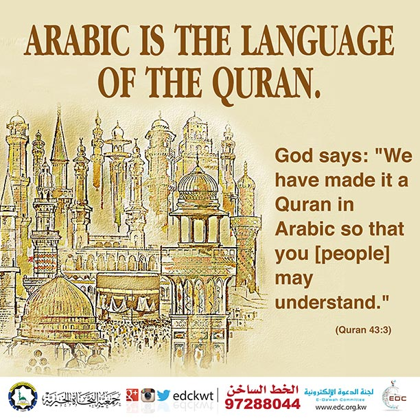 Arabic is the language of the Quran