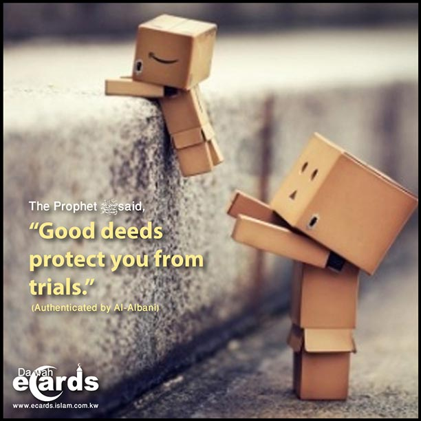 Good deeds protect you from trials