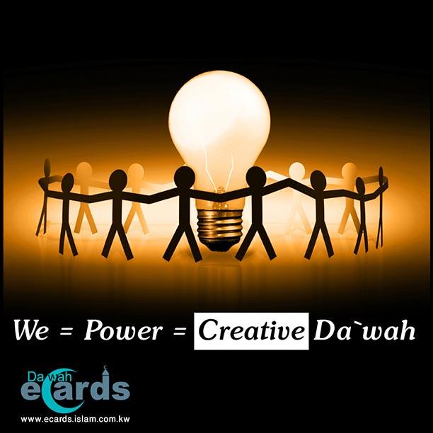 We = Power = Creative Da`wah